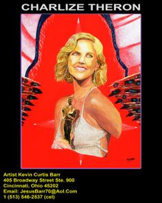 """ CHARLIZE THERON "" by Artist Kevin Curtis Barr (513) 546-2537 Email: JesusBarr70@aol.com."