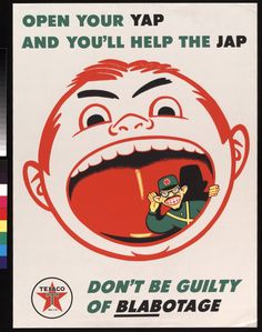 Open your yap, and you'll help the Jap!  US.  Chevron Texaco.  c. 1939-1945.