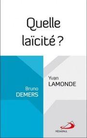 Quelle laïcité ? - Bruno Demers, Yvan Lamonde