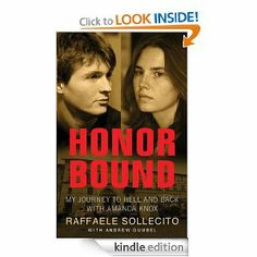 Honor Bound: My Journey to Hell and Back with Amanda Knox: Raffaele Sollecito, Andrew Gumbel: Amazon.com: Kindle Store