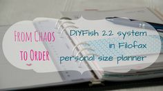 One size down: Filofax personal with DIYFish 2.2 inserts ~ From Chaos to Order