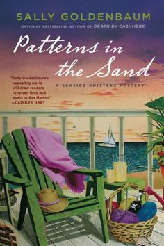 Patterns in the Sand: A Seaside Knitters Mystery by Sally Goldenbaum http://www.amazon.com/dp/0451228316/ref=cm_sw_r_pi_dp_pJIgvb04A546W
