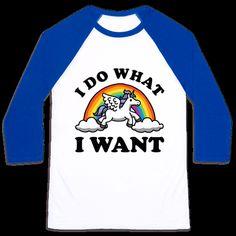 I Do What I Want (Unicorn)