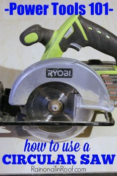 Need the basics on how a circular saw works? This guide will teach you how to use a circular saw - in easy to understand terms and instructions! How to Use a Circular Saw via RainonaTinRoof.com