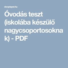 Óvodás teszt (iskolába készülő nagycsoportosoknak) - PDF Baby L, Infancy, Diy Canvas Art, Special Needs, Classroom Management, Preschool Activities, Mathematics, Diy For Kids, Montessori
