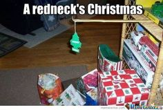 Redneck Christmas. So stupid, but hilarious; had to pin!