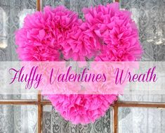 "Easy and Inexpensive "" Fluffy Valentines Day Wreath "" - Frugal Upstate"