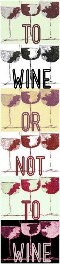 Always WINE!