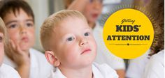 Getting Kids� Attention