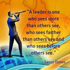 Famous, inspirational and servant Leadership Quotes and Sayings for at work, for kids, from the bible or just funny leadership quotes with pictures.