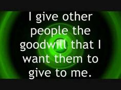 Affirmation: I give other people the goodwill that I want them to give to me.     This affirmation is read verbally once before being sped up and repeated supraliminally one hundred additional times in various formats. For Best Results: Listen to the recording while saying the affirmations to yourself and visualizing the outcome you desire.    For more information, or to make a request, please visit my blog at ManifestChange.Blogspot.com