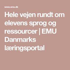 Hele vejen rundt om elevens sprog og ressourcer   EMU Danmarks læringsportal
