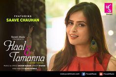 Haal E Tamanna Together Forever ❤❤❤ Featuring Saave Chauhan #yuvati #yuvatimusic #HaalETamanna #love