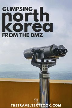 North Korea is an intriguing place. Learn more about the country and the turmoil by visiting the DMZ (Demilitarized Zone) from South Korea.