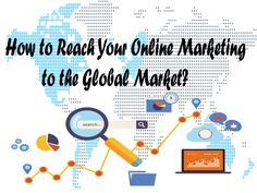 Going global means having larger audience and more competition which is totally different from targeting niche market,plan the marketing strategy for golbal Marketing Plan, Online Marketing, Global Market, To Reach, Competition, Make It Yourself, Writing, How To Plan, Blog