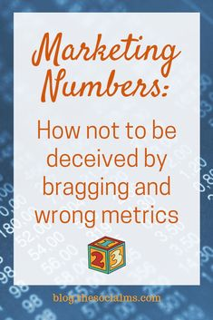 Don't be fooled into awe and intimidation by carefully chosen marketing numbers. Learn to read them with care and uncover what they really tell. Small Business Marketing, Content Marketing, Internet Marketing, Online Business, Digital Marketing, Media Marketing, Social Media Analytics, Learn To Read, Blogging For Beginners