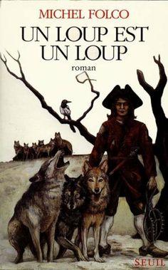 Un loup est un loup / Michel Folco