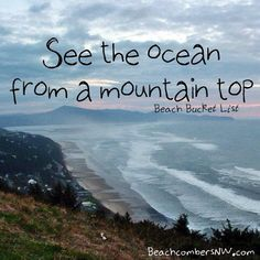 See the ocean from a mountain top- Beach Bucket List