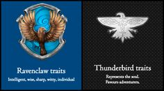 thunderbird+ravenclaw - I think the individualism is where these two houses overlap - An individual is often prone to wander where the wind blows