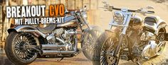 Harley-Davidson CVO Breakout Umbau von Thunderbike