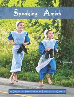 "Learn Pennsylvania Dutch! ""Speaking Amish: A Beginner's Introduction to Pennsylvania German"""