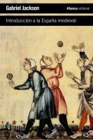 Introducción a la España medieval / Gabriel Jackson ; [traducción de Javier Faci Lacasta]