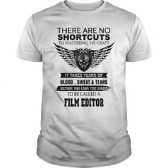 There Are No Shortcuts To Mastering My Craft FILM EDITOR - #tee trinken #hoodie novios. WANT THIS => https://www.sunfrog.com/Jobs/There-Are-No-Shortcuts-To-Mastering-My-Craft-FILM-EDITOR-White-Guys.html?68278