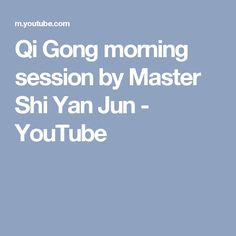 Qi Gong morning session by Master Shi Yan Jun - YouTube