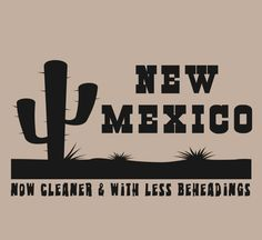 Old Mexico is so 1800s. Now theres Cleaner and Way Better New Mexico. Four out of 5 Dentists recommend New Mexico. And theres less beheadings, so thats a bonus!    Heres another irreverently funny tee you might like:   https://www.etsy.com/listing/97630692/press-one-for-english-shirt-funny-tee?ref=shop_home_active    We also offer this design on a coffee mug here:   https://www.etsy.com/listing/267567218/new-mexico-coffee-mug-funny-new-mexico?ref=shop_home_active_1…