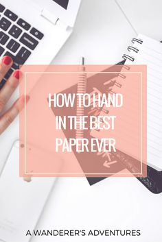 How to Hand in the Best Paper Ever