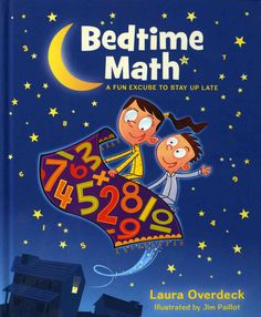 Our mission: to make math a fun part of kids' everyday lives. We all know it's wonderful to read bedtime stories to kids, but what about doing math? Many generations of Americans are uncomfortable wit