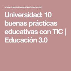 Universidad: 10 buenas prácticas educativas con TIC | Educación 3.0