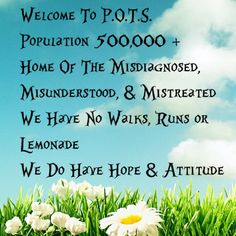 POTS Awareness We need to Get together and make Walks, Runs and Lemonade happen! I have ALOT of HOPE & ATTITUDE!!