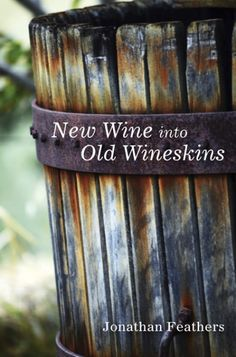 NEW WINE INTO OLD WINESKINS (by Jonathan Feathers; Imprint: Resource Publications). You're hired to be our new senior minister! Consider what you might be asking yourself: Where would you even begin? What changes will need to be addressed? How would you approach the beginning of your ministry? New Wine into Old Wineskins seeks to answer these very questions.  New Wine into Old Wineskins takes you on a journey of visiting, or revisiting, the biblical mission of the church and keeping this...