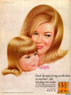 "Breck ad..shampoo for beautiful hair. I remember the scent. And the glass bottle.... broke it in the tub. Before ""plastics""."