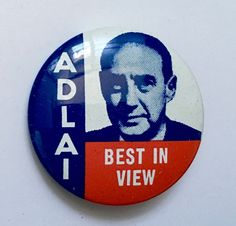 "Presidential Campaign Button Adlai Stevenson ""Best in View"" Repro | eBay"