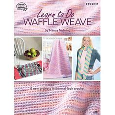 Leisure Arts - Learn To Do Waffle Weave, $2.50 (http://www.leisurearts.com/products/learn-to-do-waffle-weave.html)