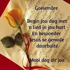 Goeie Nag, Goeie More, Afrikaans Quotes, Special Quotes, Good Morning Wishes, Verses, Messages, Blessings, Faith