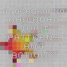 Underground Railroad quilt patterns and activity