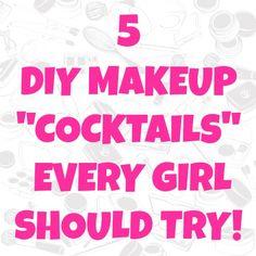 5 DIY Makeup Cocktails | GirlsGuideTo