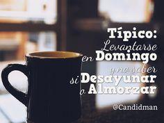 20150906 Típico Levantarse en Domingo y no saber si Desayunar o Almorzar @Candidman