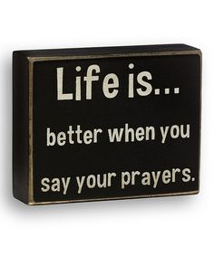 Take a look at this 'Say Your Prayers' Box Sign by Collins on #zulily today!