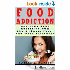 Discover the Most Effective Food Addiction Cure and How to Overcome Food Addiction for Life.  http://www.amazon.com/FOOD-ADDICTION-CURE-Addiction-Treatments-ebook/dp/B00J5YNLD0/