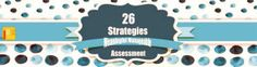 26 Strategies for Meaningful Manageable Assessment by @powley_r | UKEdChat - Supporting the Education Community