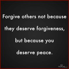 I can forgive someone for hurting me... but once you hurt someone I love - forgiveness is not something you will receive easily.