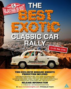 """If you are looking for the ultimate classic car rally, a fabulous fun journey, a spectacular route, an exciting schedule and wonderful company then you need look no further.   On 14th Feb 2016, the flag will fall at the start of The Best Exotic Classic Car Rally, """"Rajasthan Or Bust"""" As we venture far into the mighty Thar Desert, we invite you to join us. Come and experience the mysteries and wonders of Rajasthan from the best possible vantage point – the cockpit of a classic car."""