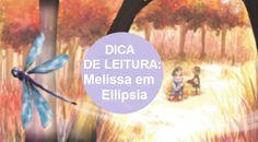 Melissa em Ellipsia: conheça e apoie esse projeto! - http://www.garotasgeeks.com/melissa-em-ellipsia-conheca-e-apoie-esse-projeto/