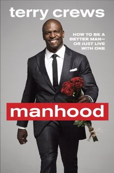 Manhood: How to Be a Better Man-or Just Live with One by Terry Crews. Turns out he's had a rough life and that's why he's so positive and upbeat now. Love him on Brooklyn 99. Quick but rough read.