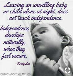 Why are we in such a hurry for our child to be independent? Let it develop gently and naturally. It will happen and they will feel confident and secure knowing you're there for them Peaceful Parenting, Gentle Parenting, Kids And Parenting, Newborn Care, Baby Boy Newborn, Baby Boys, Toddler Boys, Parenting Memes, Parenting Advice