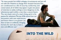 - Into the Wild Quotes--the Spiritual Journey of Christopher McCandless - EnkiQuotes. Deep shit to think about right there folks! One Peace, Peace Of Mind, Movie Quotes, Book Quotes, Author Quotes, Funny Quotes, Wild Quotes, Atlanta, Joy Of Life